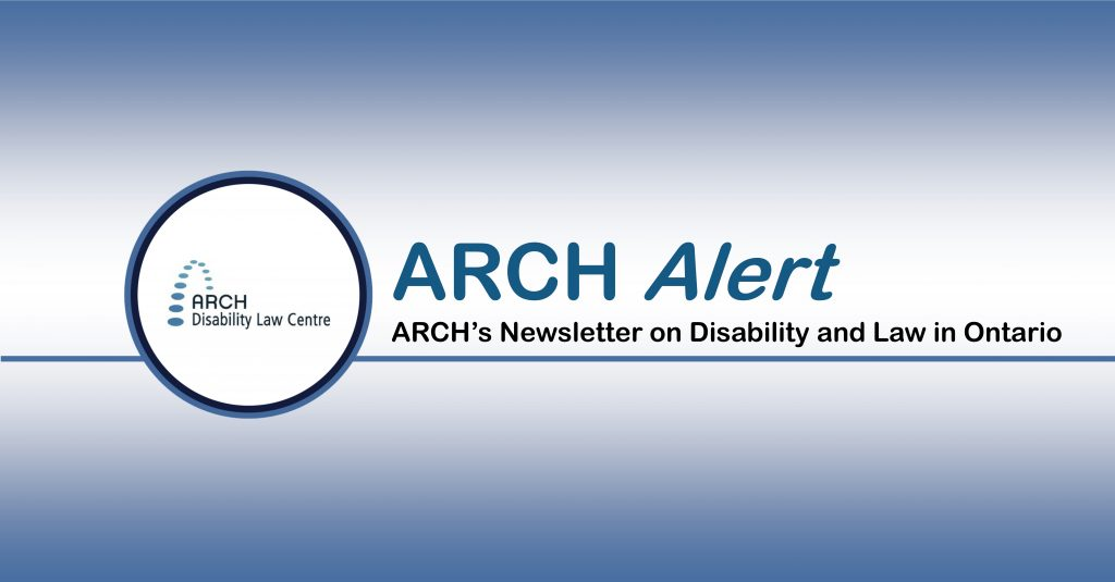 ARCH Disability Law Centre | ARCH Alert Volume 20, Issue 1